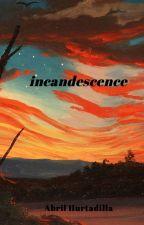 Incandescencia by hurtadilla
