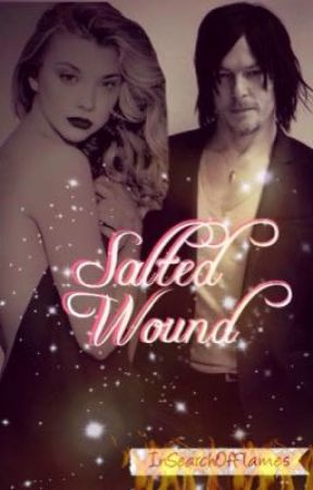 Salted Wound (Norman Reedus Teacher Ddlg Love Story #Wattys2016) by InSearchOfFlames