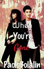 When you're gone(KrisSica Fanfic) [COMPLETED] by PaoloBolalin
