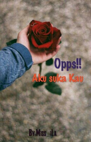 Opps! Aku Suka Kau [Complete]