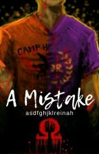 A Mistake [pjo & hoo] by asdfghjklreinah