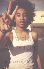 Parallel Universes (Under Revision) by Princetons1Love