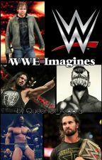 WWE Imagines by QueenOf_Asgard