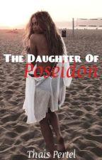 A Filha De Poseidon {Em revisão} by -DaughterOfDarkness