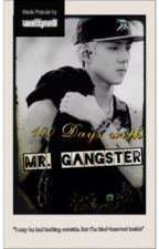 100 Days With Mr. Gangster [ON-HOLD] by dumbxangel
