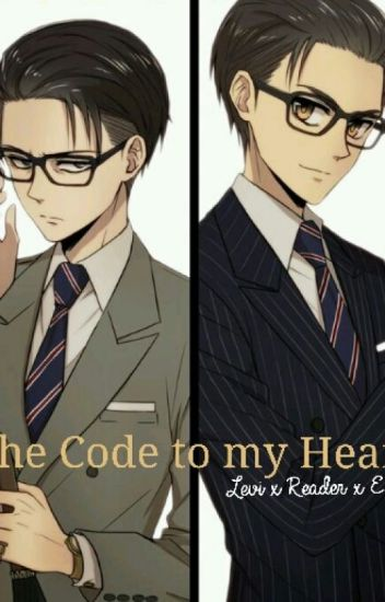 The Code to my Heart[Levi x Reader x Eren] DISCONTINUED