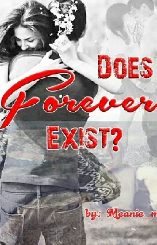 Does FOREVER Exist?  by Meanie_Me