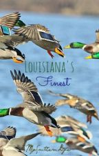 Louisiana's Finest (A Duck Dynasty FanFic) by Acadian_Girl