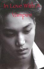 In Love With A Vampire by koreanfreak100