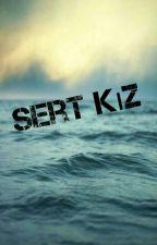 SERT KIZ by zeynepcelik399488