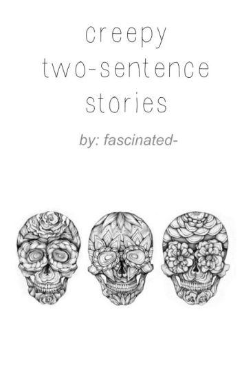Creepy Two-Sentence Stories