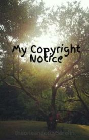My Copyright Notice by theoneandonlySerelin