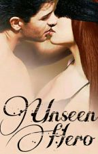 Unseen Hero (3B Hero Series) Book 4 by _Becca_Lynn__