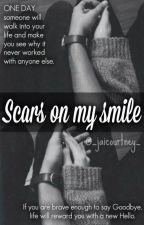 Scars on my smile (Broken smile) by _jaicourtney_