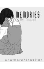 Memories - The Sequel by anotherchicwriter