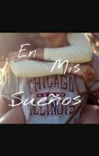 En Mis Sueños by lucy_gf