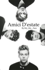 Amici d'estate || 5 seconds of summer by My_life__5sos