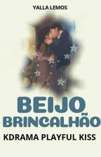 Beijo Brincalhão (Kdrama) by KangNaMin