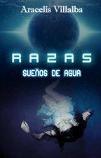 Sueños de Agua [Razas #3] by Aracelis_V