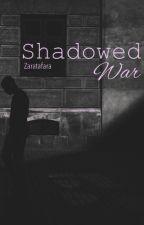 A Shadowed War {A Syndisparklez FanFic} by Zaratafara