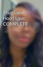 Thugs and Hood Love: COMPLETE by UniquelyTwinkle