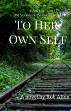 To Her Own Self by ProfessorAllen
