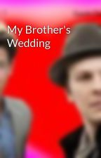 My Brother's Wedding by NickGavinJonasDeGraw