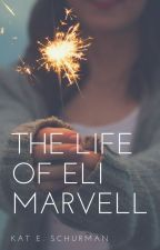 The Life Of Eli Marvell by Beauty_andtheBeast