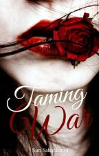 Taming War by chelianca1999