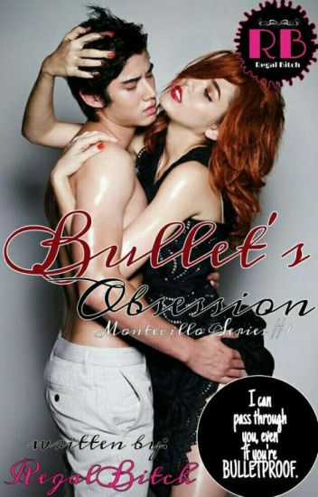 Bullet's Obsession © RB (Montecillo Series #1) COMPLETED