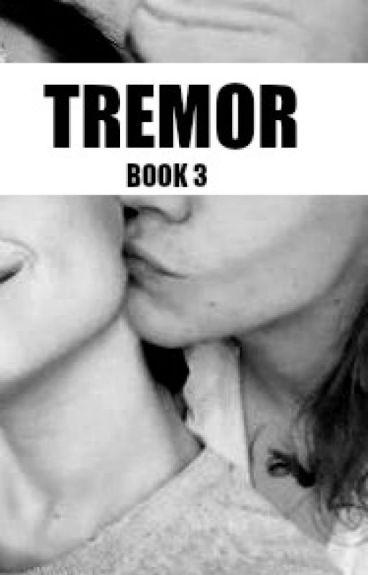 Tremor (third book) H.S✅