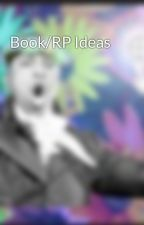 Book/RP Ideas by RandomUsername666