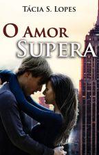 O Amor Supera by tslopes