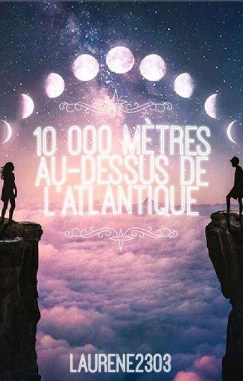 10 000 mètres au-dessus de l'Atlantique [terminée]
