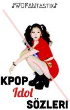 Kpop İdol Sözleri by WUFANtastix