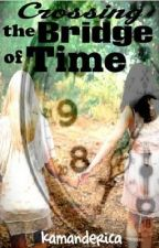 Crossing the Bridge of Time by kamanderica