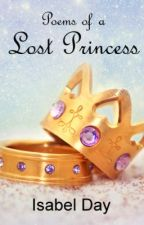 Poems of a Lost Princess by theisabelday