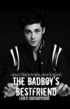 The BadBoy's BestFriend by candiesandpopcornXX