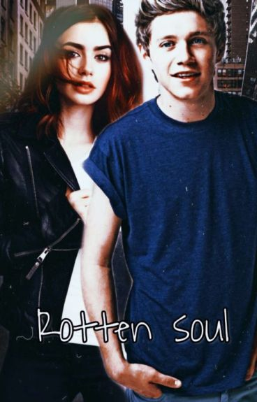 Rotten soul.|Niall Horan fanfiction.|
