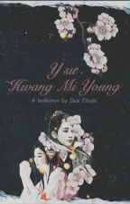 Y SƯ HWANG MI YOUNG [COMPLETED-TAENY-LONGFIC] by Mr-DuaChuot