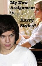 My New Assignment Is.......Harry Styles? *COMPLETED* by wheelwheel