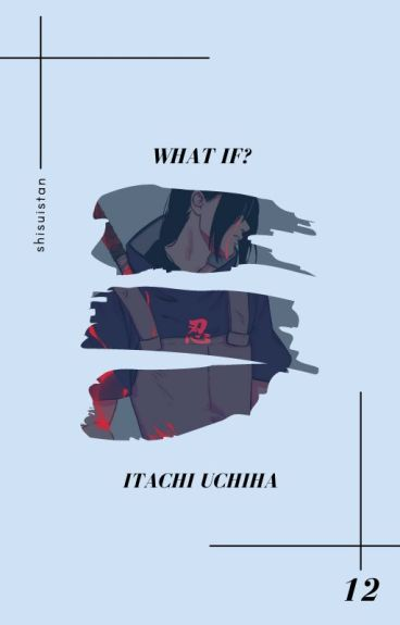 what if? » uchiha itachi