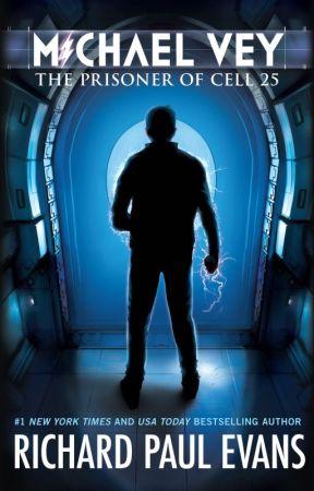 Michael Vey: Prisoner of Cell 25 by richardpaulevans