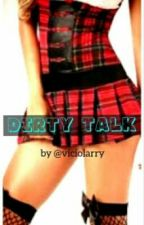 Dirty Talk ☆ one shot l.s by viciolarry