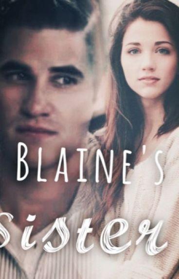 Blaine's Sister (A Glee Fanfiction)