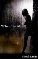 When I'm Alone by ReadTheHits