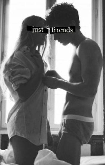 JUST FRIEND (Sadece Arkadaş)