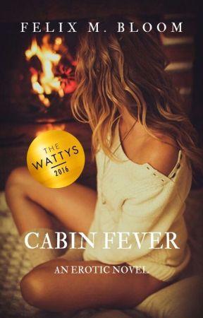 Cabin Fever (WATTYS Winner, COMPLETED) by twilightpeaks