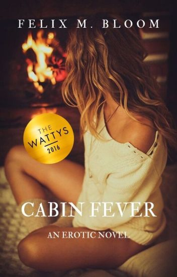 Cabin Fever (WATTYS 2016 WINNER)