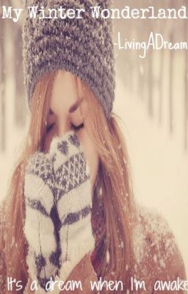 My Winter Wonderland by LivingADream